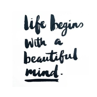 life-begins-with-a-beautiful-mind-quote_daily-inspiration-2